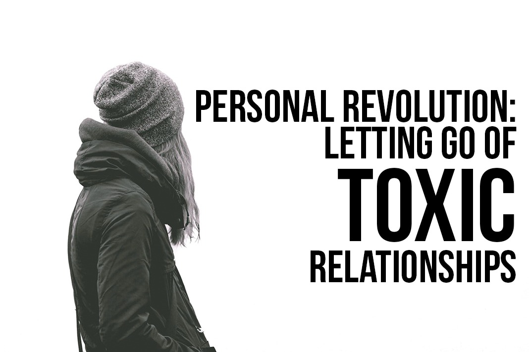 Personal Revolution: Letting Go of Toxic Relationships