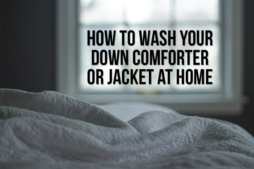 How to Wash Your Down Comforter or Jacket at Home