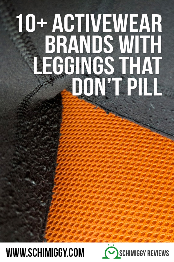 Activewear Brands with Leggings that Dont pill schimiggy reviews