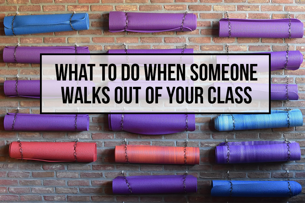 what to do when someone walks out of your class