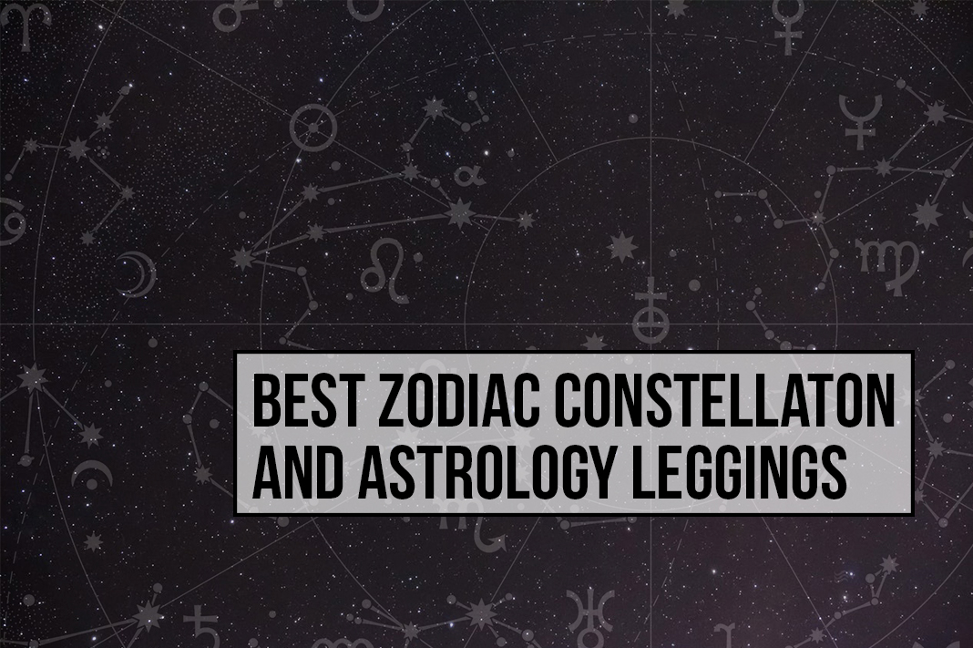 best zodiac constellation and astrology sign printed leggings
