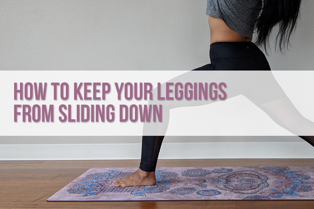 How to Keep Your Leggings from Sliding Down | www.schimiggy.com