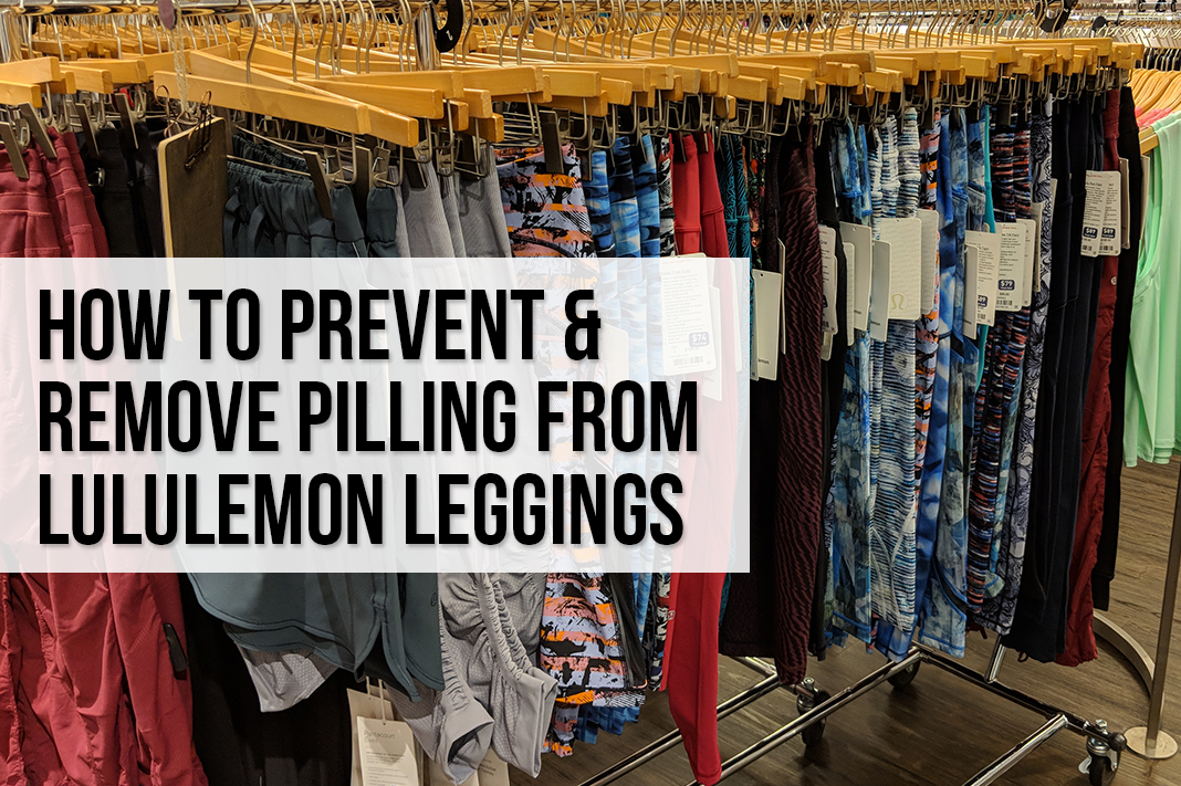 how to prevent and remove pilling from lululemon leggings schimiggy reviews