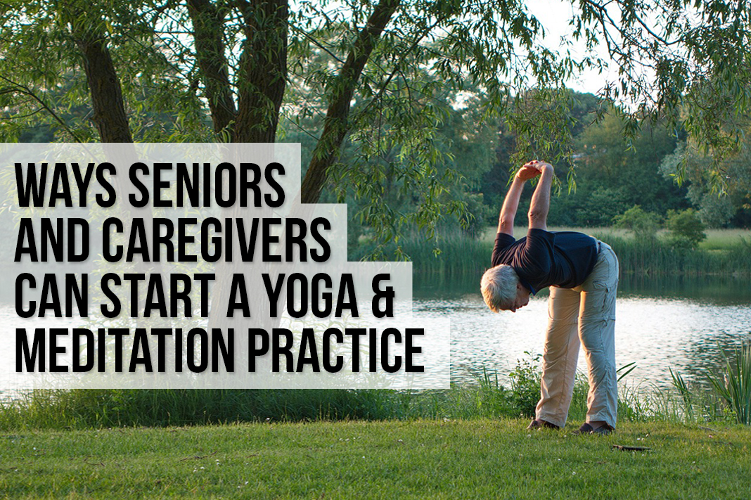 ways seniors and caregivers can begin yoga and meditation practice schimiggy reviews