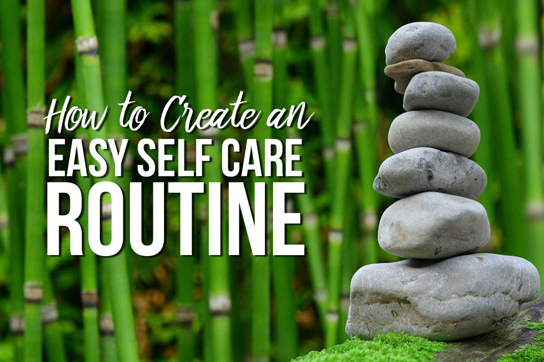 how to create an easy self care routine schimiggy reviews