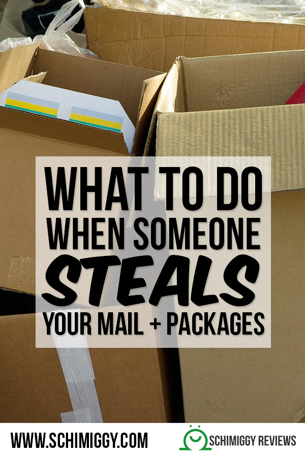 what to do when someone steals your mail and packages schimiggy reviews