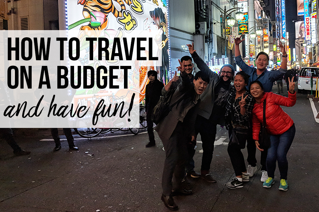 how to travel on a budget and have fun