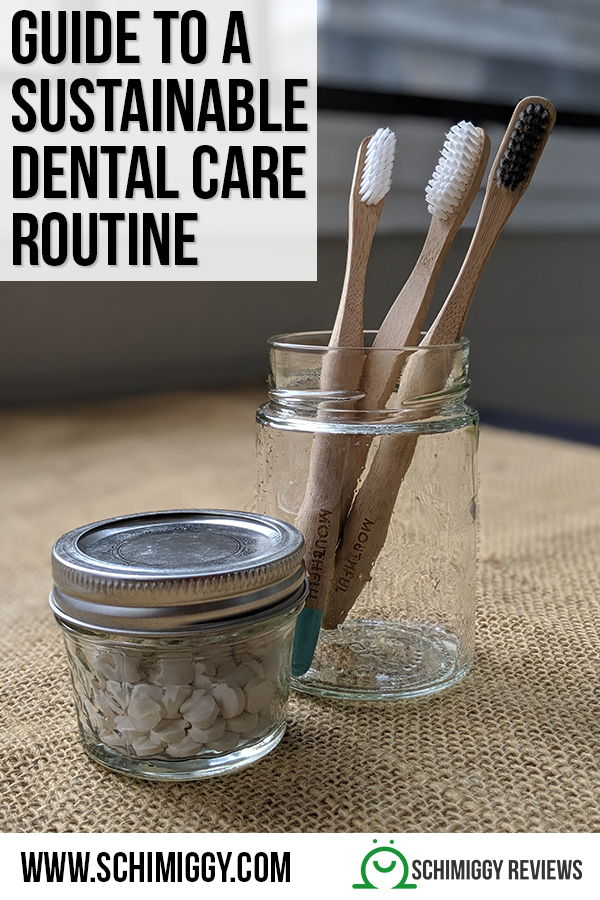 guide to a sustainable dental care routine zero waste schimiggy reviews