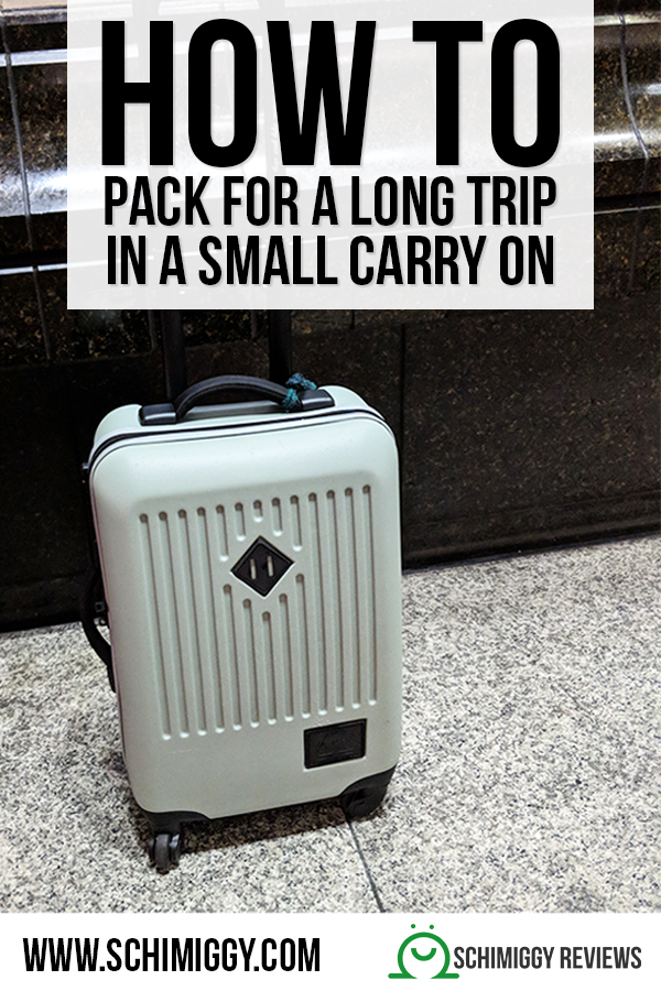 how to pack for a long trip in a small carry on bag