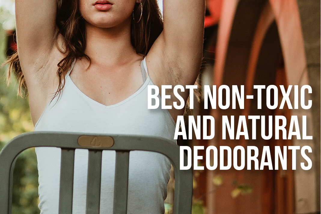 best non-toxic and natural deodorants