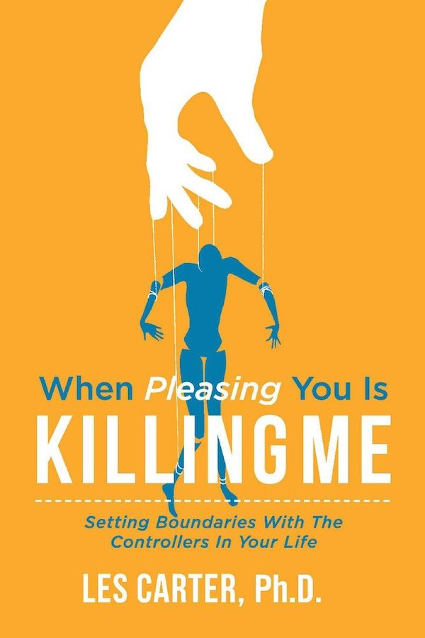 When Pleasing You is Killing Me by Les Carter PhD