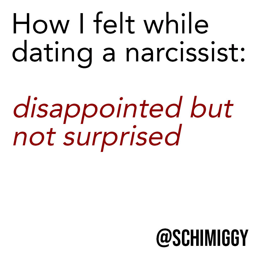 how i felt dating a narcissist disappointed but not surprised