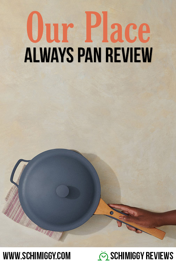 Our Place Always Pan Review Schimiggy